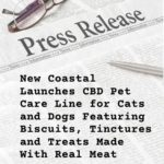 Press Release: New Coastal Launches CBD Pet Care Line for Cats and Dogs Featuring Biscuits, Tinctures and Treats Made With Real Meat