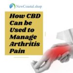 How Can CBD be Used to Manage the Pain of Arthritis