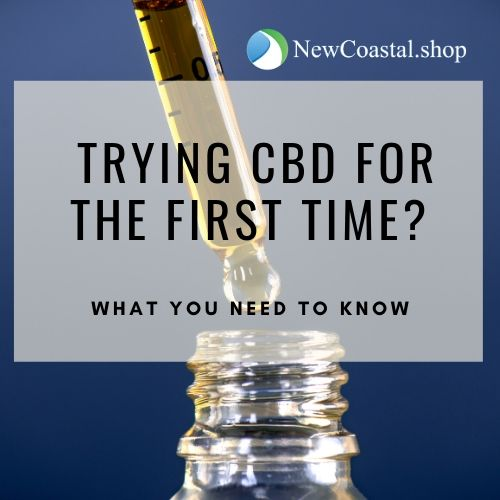 Trying CBD for the first time graphic with dropper and tincture bottle | New Coastal